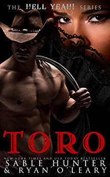 Toro (The Hell Yeah Series) by [Hunter, Sable, O'Leary, Ryan]