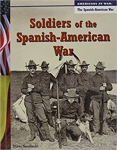 Soldiers of the Spanish-American War (Americans at War)