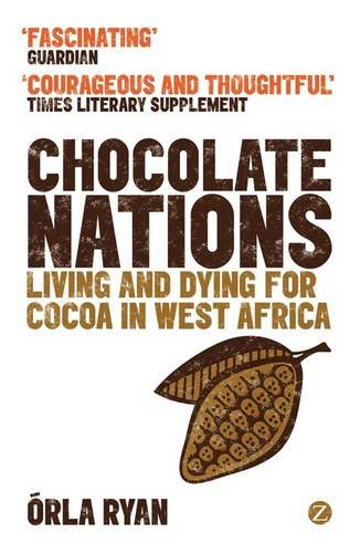 West Chocolate (Chocolate Nations: Living and Dying for Cocoa in West Africa (African Arguments))