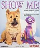 Show Me!: A Dog Showing Primer
