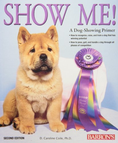 Show Me!: A Dog Showing Primer (Best Dog Breed For Me)