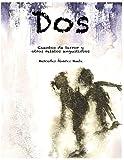 img - for Dos: Cuentos de terror y otros relatos angustiosos (Spanish Edition) book / textbook / text book