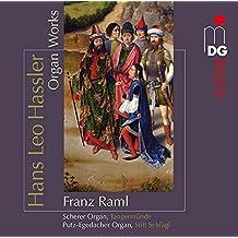 Hans Leo Hassler: Organ Works by Franz Raml