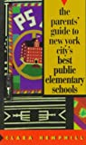 The Parents' Guide to New York City's Best Public Elementary Schools