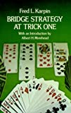 Bridge Strategy at Trick One, Fred L. Karpin, 0486232964