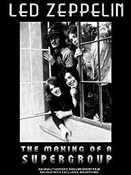 Led Zeppelin - Making Of A Supergroup Unauthorized