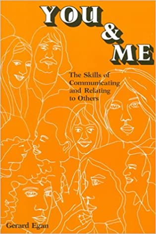 Amazon you and me the skills of communicating and relating amazon you and me the skills of communicating and relating to others 9780818502385 gerard egan books fandeluxe Choice Image