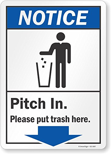 "Smartsign S2-1057-EU-10""Notice - Pitch in Trash here"" Vinyl Label, 10"" Length, 7"" Width, 0.5"" Height"