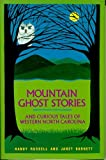 Image of Mountain Ghost Stories and Curious Tales of Western North Carolina