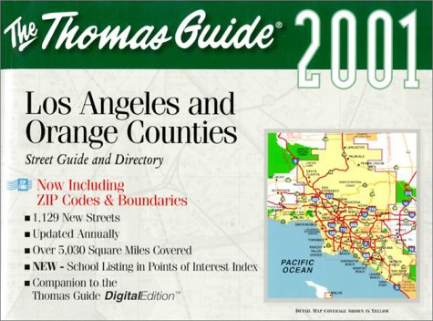 Thomas Guide Los Angeles and Orange Counties 2001: Steet Guide and Directory Now Including Zip Codes and Boundaries (Los Angeles and Orange Counties Street Guide and ()