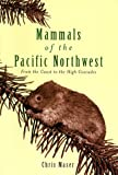 img - for Mammals of the Pacific Northwest: From the Coast to the High Cascades book / textbook / text book