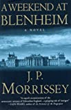Front cover for the book A Weekend at Blenheim: A Novel by J. P. Morrissey