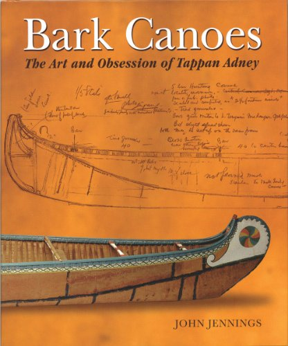 - Bark Canoes: The Art and Obsession of Tappan Adney
