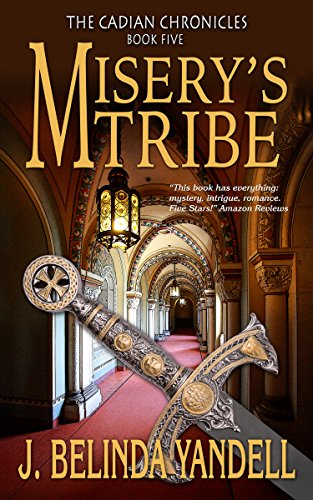 Misery's Tribe: Book V: Book V of the Cadian Chronicles