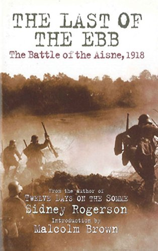 Download The Last of the Ebb: The Battle of the Aisne, 1918 pdf epub