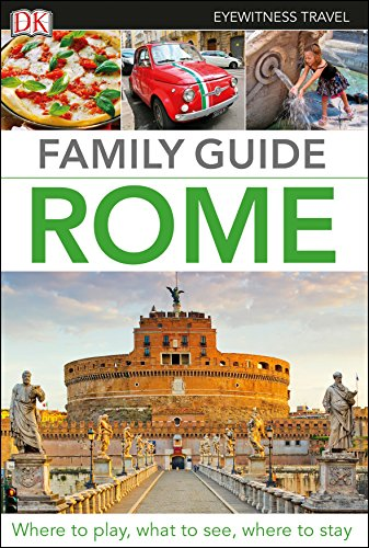 Family Reference Guide - Family Guide Rome (Eyewitness Travel Family Guide)