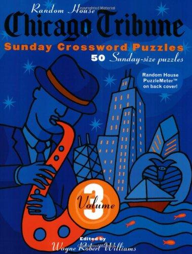 Chicago Tribune Sunday Crosswords  Volume 3  The Chicago Tribune