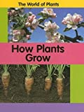How Plants Grow, Carrie Branigan and Richard Dunne, 1583406115