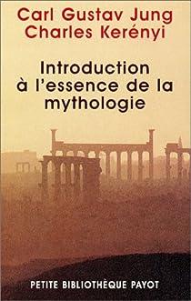Introduction à l'essence de la mythologie par Jung