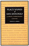 Place Names of San Antonio plus Bexar and