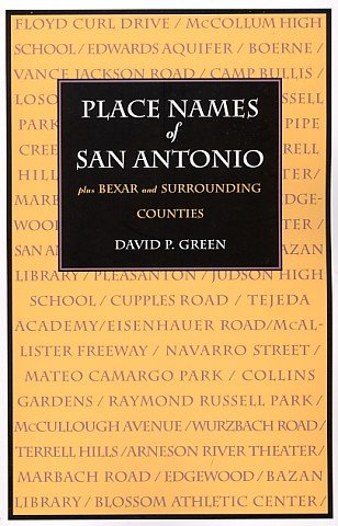 Read Online Place Names of San Antonio plus Bexar and Surrounding Counties ebook