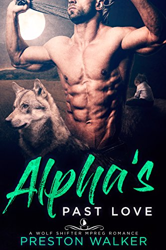 Alpha's Past Love: A Wolf Shifter Mpreg Romance (Wishing On Love Book 4)