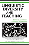 Linguistic Diversity and Teaching (Reflective Teaching and the Social Conditions of Schooling Series), Nancy L. Commins, Ofelia B. Miramontes, 0805827366