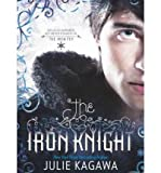 [(The Iron Knight )] [Author: Julie Kagawa] [Oct-2011]