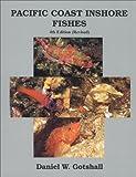 Pacific Coast Inshore Fishes, Daniel W. Gotshall, 0930118324