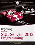 Beginning Microsoft SQL Server 2012 Programming, Robert Vieira and Paul Atkinson, 1118102282