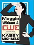 Maggie Without a Clue, Kasey Michaels, 0786268212