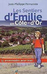 Les Sentiers d'Emilie en Côte-d'Or : 25 promenades pour tous