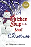 A Chicken Soup for the Soul Christmas, Jack Canfield and Mark Victor Hansen, 1623610702