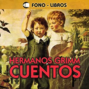 Cuentos De Los Hermanos Grimm [Tales from the Brothers Grimm] Audiobook