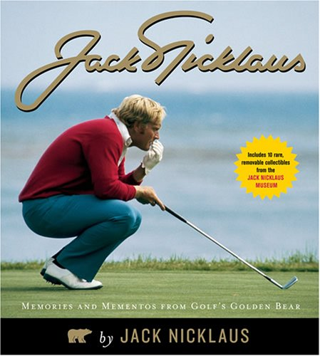 Jack Nicklaus: Memories and Mementos from Golf's Golden Bear (Golfer Bear)
