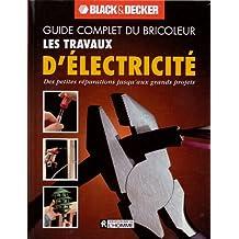 Les travaux d'électricité (Guide complet du bricoleur): NULL