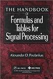 Handbook of Tables and Formulas for Signal Processing, Alexander Poularikas, 0780347285
