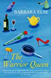 Front cover for the book The Warrior Queen by Barbara Else