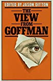 img - for The View from Goffman book / textbook / text book