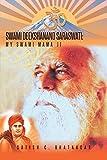 Swami Deekshanand Saraswati: My Swami Mama Ji