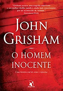 O homem inocente: Uma história real de crime e injustiça