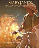 MaryJane's Ideabook, Cookbook, Lifebook : For the Farmgirl in All of Us