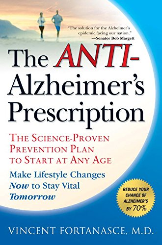 The Anti-Alzheimer's Prescription: The Science-Proven Prevention Plan to Start at Any Age cover