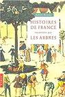 Histoires de France racontées par les arbres par Bourdu