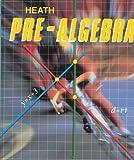 Heath Pre-Algebra, David W. Lowry and Earl G. Ockenga, 0669250449