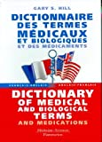img - for Dictionnaire des termes m dicaux et biologiques et des m dicaments : Dictionary of medical and biological terms and medications. F3ench/English-English/French (French Edition) book / textbook / text book