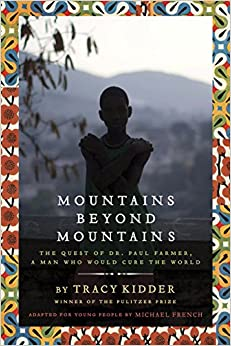 image for Mountains Beyond Mountains (Adapted for Young People): The Quest of Dr. Paul Farmer,  A Man Who Would Cure the World