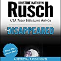 The Disappeared: A Retrieval Artist Novel Audiobook by Kristine Kathryn Rusch Narrated by Jay Snyder