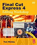 img - for Final Cut Express 4 Editing Workshop (text only) by T.Wolsky book / textbook / text book