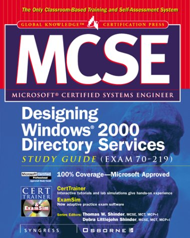 MCSE Designing Windows 2000 Directory Services  Study Guide (Exam 70-219) (Book/CD-ROM package)